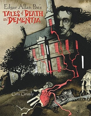 Tales of Death and Dementia by Edgar Allan Poe