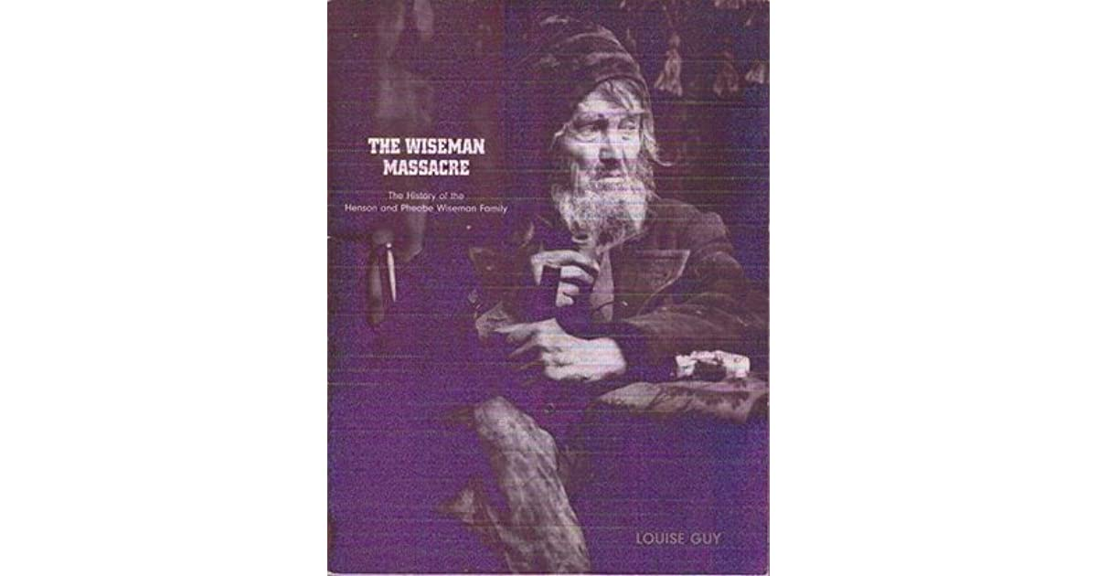 The Wiseman Massacre: The History of the Henson and Phoebe