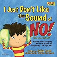 I Just Don't Like the Sound of No!: My Story About Accepting No for an Answer and Disagreeing the Right Way! (Audio CD with book) (Best Me I Can Be!)