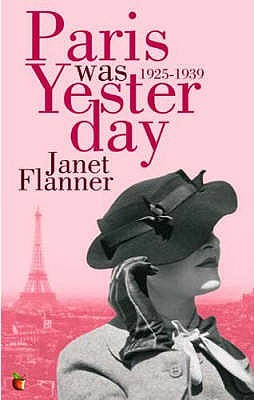 Paris Was Yesterday by Janet Flanner