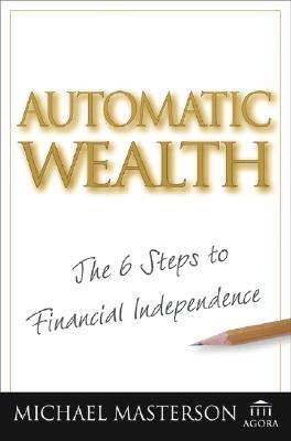 Automatic-Wealth-The-Six-Steps-to-Financial-Independence