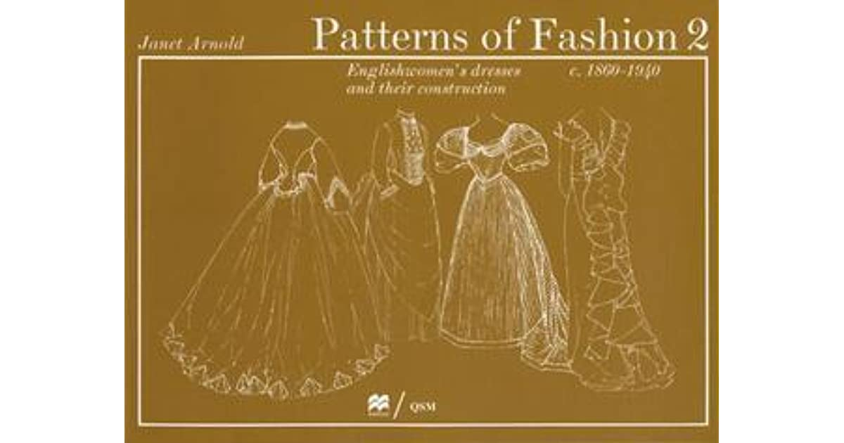 Patterns of Fashion 2 Englishwomen's Dresses & Their