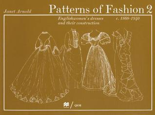 Patterns of Fashion 2 Englishwomen's Dresses & Their