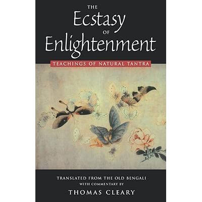 The Ecstasy of Enlightenment: Teaching of Natural Tantra: Teachings of Natural Tantra