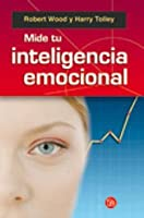 Mide tu inteligencia emocional/ Test Your Emotional Intelligence (Actualidad) (Spanish Edition)