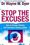 Stop the Excuses!: How to Change Lifelong Thoughts