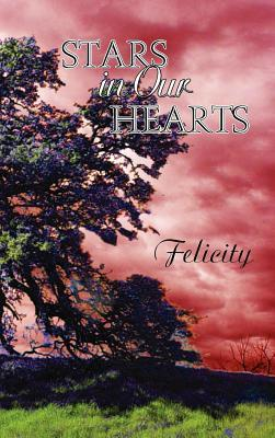 Stars in Our Hearts: Felicity