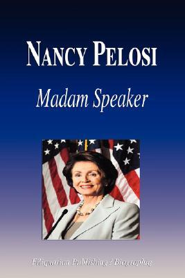 Nancy Pelosi - Madam Speaker (Biography)