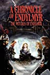 A Chronicle Of Endylmyr: The Witches Of Endylmyr