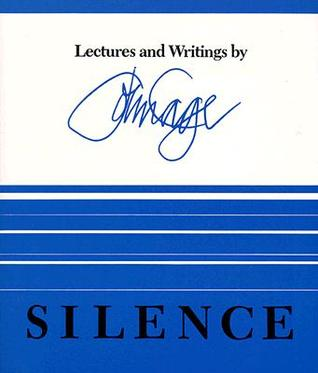 Silence: Lectures and Writings book cover