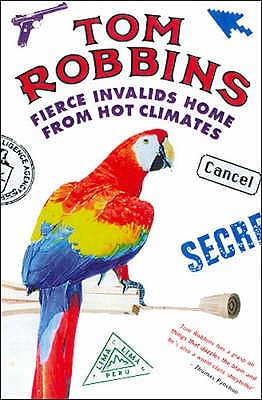 Ebook Fierce Invalids Home From Hot Climates By Tom Robbins