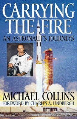 Carrying the Fire: An Astronaut's Journey (Revised)