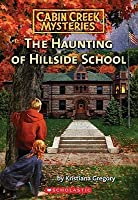 The Haunting Of Hillside School (Turtleback School & Library Binding Edition) (Cabin Creek Mysteries (PB))