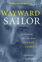 Wayward Sailor: In Search of the Real Tristan Jones