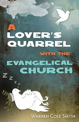 A Lover's Quarrel with the Evangelical Church by Warren Cole Smith