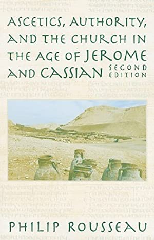 <PDF / Epub> ☂ Ascetics, Authority, and the Church in the Age of Jerome and Cassian (Oxford Historical Monographs) Author Philip Rousseau – Submitalink.info
