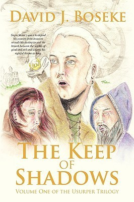 The Keep of Shadows: Volume One of the Usurper Trilogy David J. Boseke