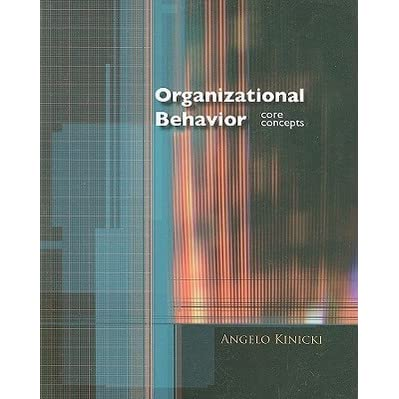 organizational behavior 4th ed kinicki a kreitner r 2009 In its tradition of being an up-to-date, relevant and user-driven textbook, kreitner and kinicki's approach to organizational behavior is based on the authors' belief that reading a comprehensive textbook is hard work however, the process should be interesting and sometimes even fun.