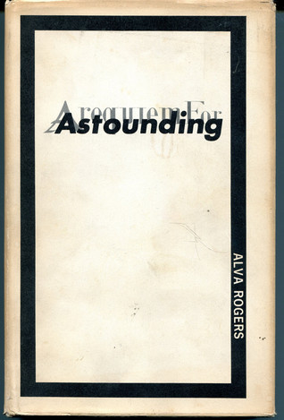 "A Requiem for ""Astounding"" by Alva Rogers"