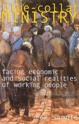 Blue Collar Ministry: Facing Economic And Social Realities Of Working People