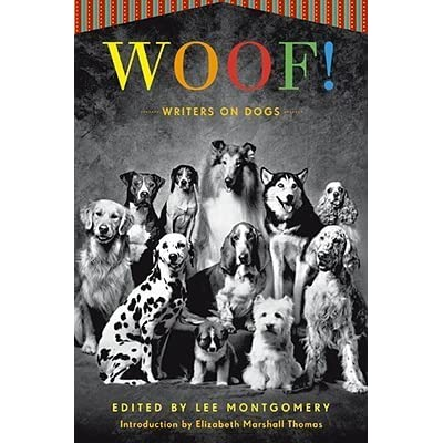 Woof! Writers on Dogs by Lee Montgomery