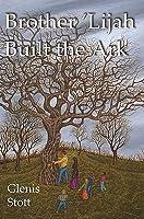 Brother 'Lijah Built the Ark