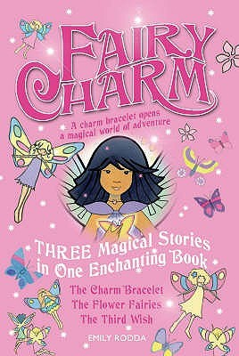 "Fairy Charm Collection: ""The Charm Bracelet"", ""The Flower Fairies"", ""The Third Wish"""