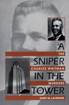 A Sniper in the Tower - The Charles Whitman Murders (1997) - Gary Lavergne