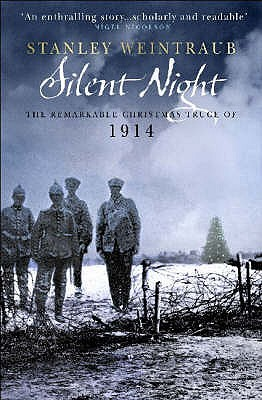 Christmas Truce Of 1914.Silent Night The Remarkable Christmas Truce Of 1914 By