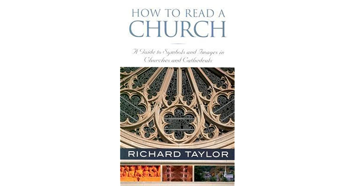 How To Read A Church A Guide To Symbols And Images In Churches And