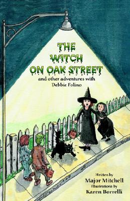 The Witch on Oak Street and Other Adventures with Debbie Folino