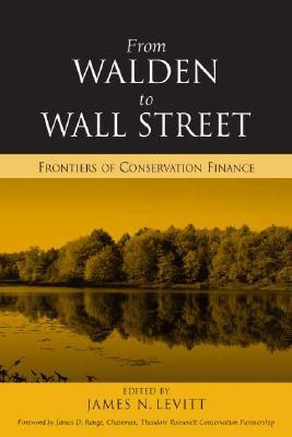 From Walden to Wall Street  Frontiers of Conservation Finance