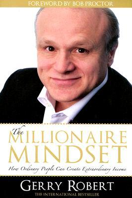 The Millionaire Mindset: How Ordinary People Can Create Extraordinary Income