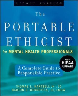 The Portable Ethicist for Mental Health Professionals, with HIPAA Update A Complete Guide to Responsible Practice