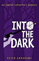Into the Dark (Ingrid Levin-Hill Mystery #3)