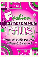 Fashion & Merchandising Fads (Haworth Popular Culture) (Haworth Popular Culture)
