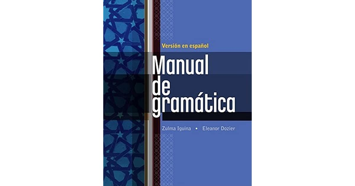 Manual de Gramatica = Grammar Manual by Zulma Iguina