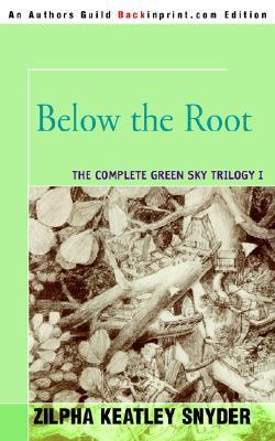 Below The Root By Zilpha Keatley Snyder