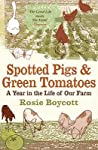 Spotted Pigs & Green Tomatoes: A Year in the Life of Our Farm