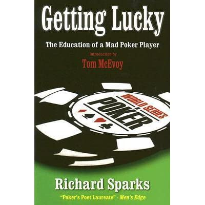 Getting Lucky: The Education of a Mad Poker Player