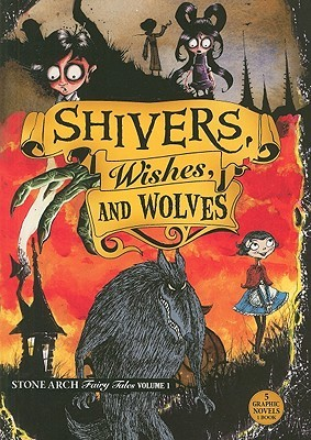 Shivers, Wishes, and Wolves: Stone Arch Fairy Tales, Volume One by Beth  Bracken