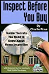 Inspect Before You Buy: Insider Secrets You Need to Know Before Buying Your Home [With CDROM]