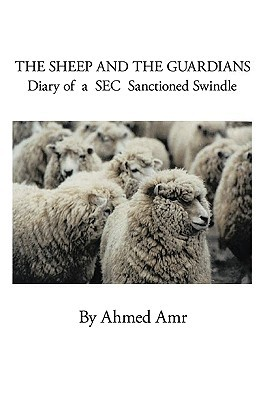The Sheep and the Guardians: Diary of a SEC Sanctioned Swindle