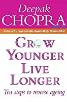 Grow Younger, Live Longer: Ten steps to reverse ageing