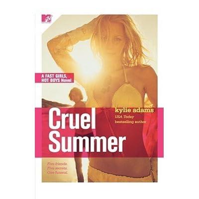 Cruel Summer Fast Girls Hot Boys 1 By Kylie Adams