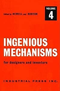 Ingenious Mechanisms for Designers and Inventors, 1930-67 (Volume 4) (Ingenious Mechanisms for Designers & Inventors)