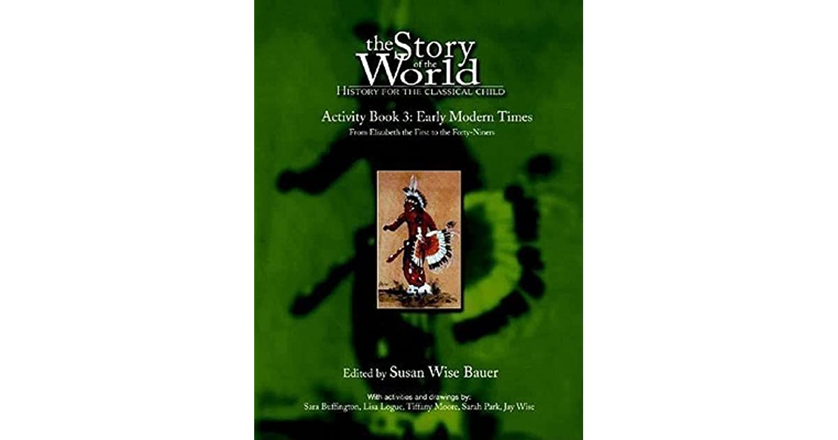 4dd2c4b7 The Story of the World: Early Modern Times from Elizabeth I to the ...
