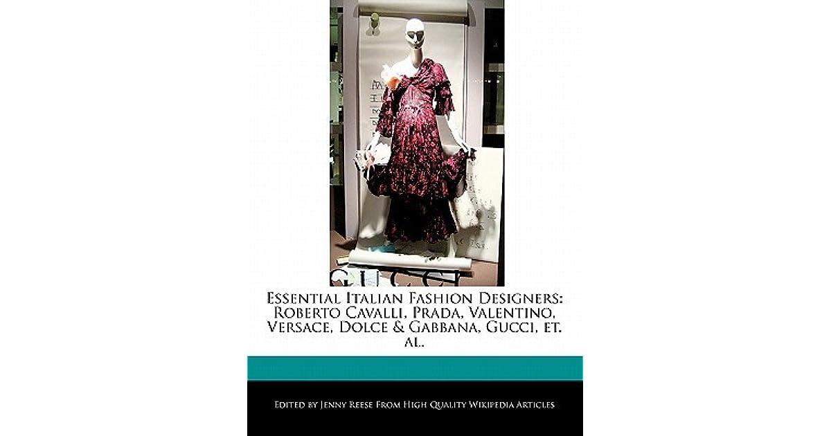 Essential Italian Fashion Designers Roberto Cavalli Prada Valentino Versace Dolce Gabbana Gucci Et Al By Jenny Reese