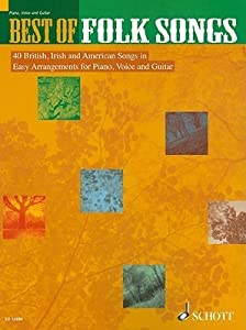 Best of Folk Songs: 40 British, Irish and American Songs in Easy Arrangements for Piano, Voice and Guitar