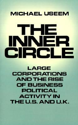 The Inner Circle: Large Corporations and the Rise of Business Political Activity in the U. S. and U.K.